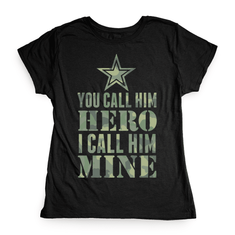 You Call Him Hero Womens T-Shirt