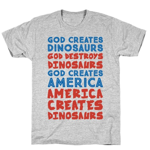 God Creates America & America Creates Dinosaurs Mens T-Shirt