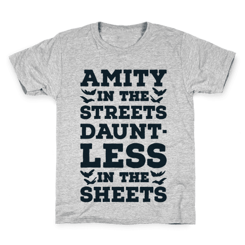 Amity In The Streets Dauntless In The Sheets Kids T-Shirt