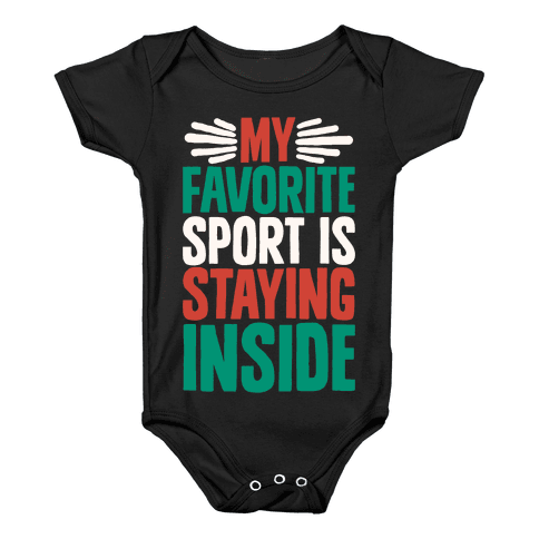 My Favorite Sport Is Staying Inside Baby Onesy