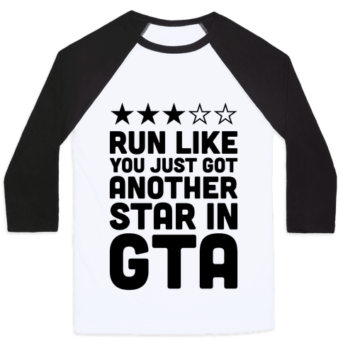 Run Like You Just Got Another Star in GTA Baseball Tee