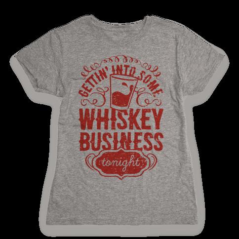 Whiskey Business Womens T-Shirt