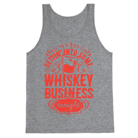 Whiskey Business Tank Top