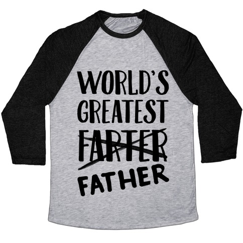 World's Greatest Farter Baseball Tee
