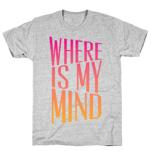 Where Is My Mind Mens T-Shirt