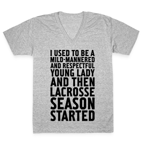 And Then Lacrosse Season Started V-Neck Tee Shirt