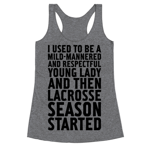 And Then Lacrosse Season Started Racerback Tank Top