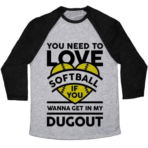 You Need To Love Softball Baseball Tee