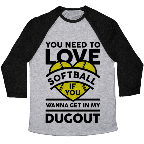You Need To Love Softball Baseball Tee