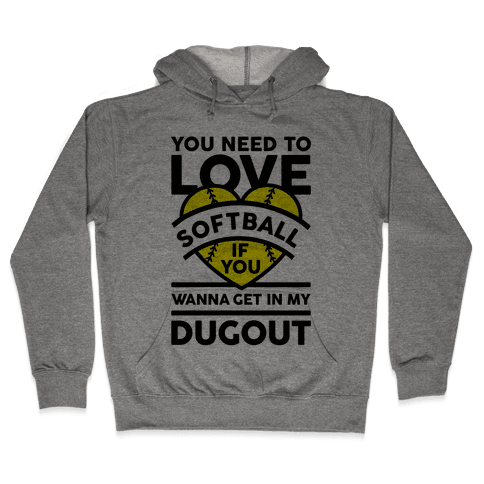 You Need To Love Softball Hooded Sweatshirt