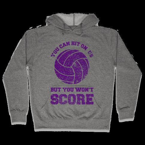 You Can Hit On Us Hooded Sweatshirt
