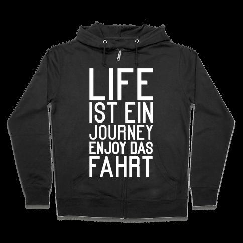 Life Ist Ein Journey Enjoy Das Fahrt Zip Hoodie
