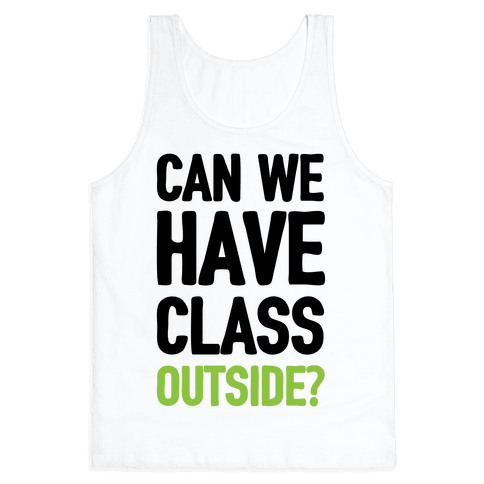 Can We Have Class Outside Tank Top