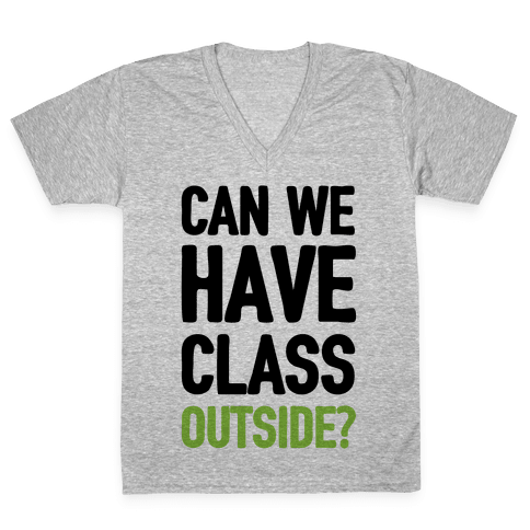 Can We Have Class Outside V-Neck Tee Shirt