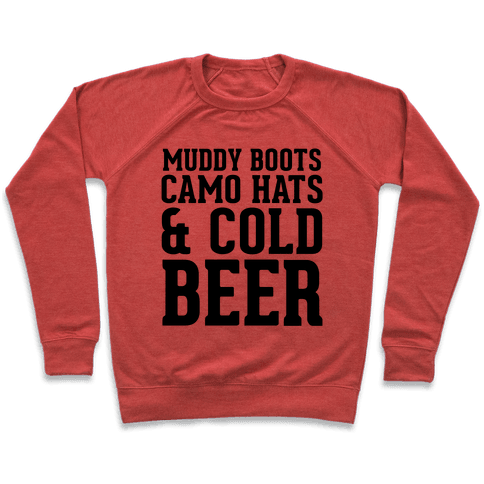 Muddy Boots, Camo Hats & Cold Beer Pullover
