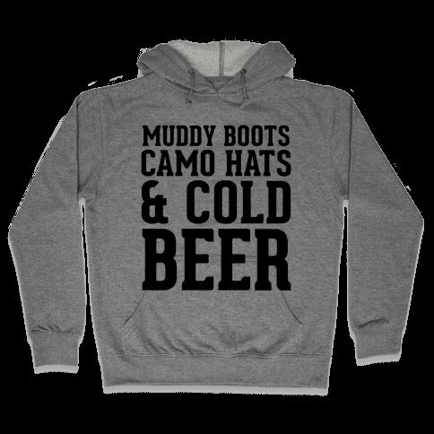 Muddy Boots, Camo Hats & Cold Beer Hooded Sweatshirt