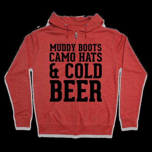Muddy Boots, Camo Hats & Cold Beer Zip Hoodie
