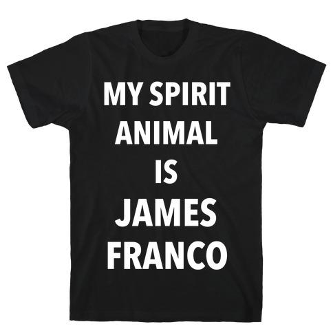 My Spirit Animal Is James Franco T-Shirt