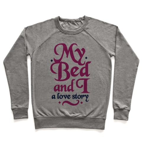 My Bed and I - A Love Story Pullover