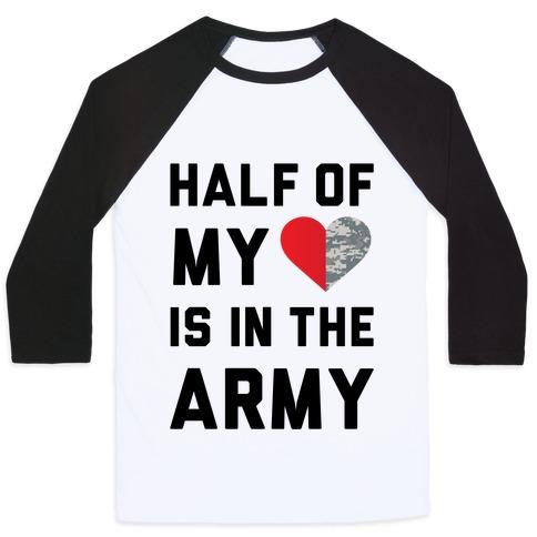 80fd2da91aebbe Half My Heart Is In The Army Baseball Tee | LookHUMAN
