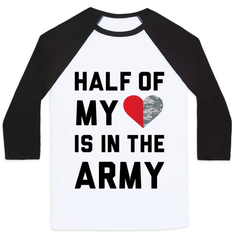 Half My Heart Is In The Army Baseball Tee