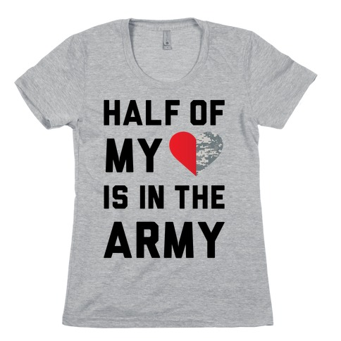 dab70c9b Half My Heart Is In The Army T-Shirt | LookHUMAN