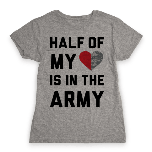 Half My Heart Is In The Army Womens T-Shirt