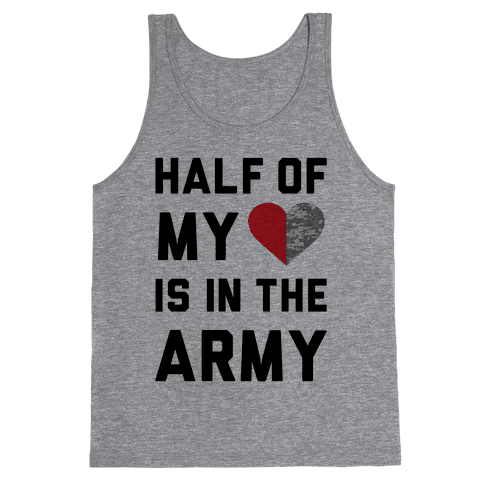Half My Heart Is In The Army Tank Top