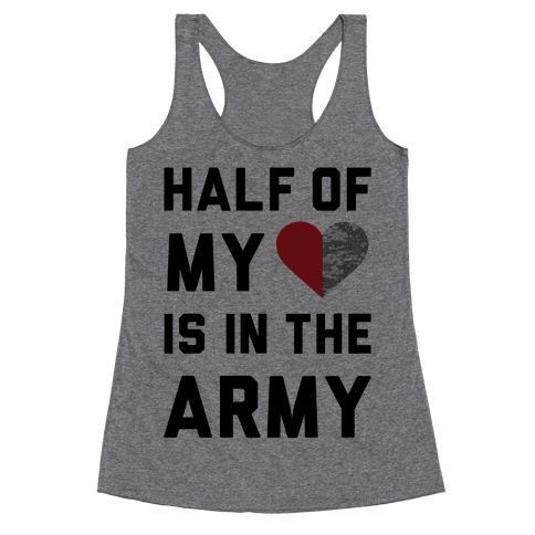Half My Heart Is In The Army Racerback Tank Top