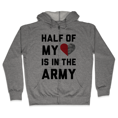 Half My Heart Is In The Army Zip Hoodie