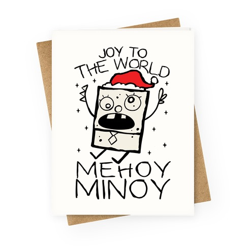 Joy To The World, Mihoy Minoy Greeting Card