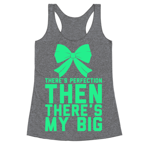 There's Perfection Then There's My Big Racerback Tank Top