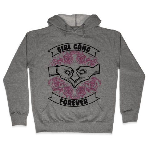 Girl Gang Forever Hooded Sweatshirt