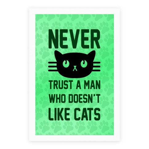 Never Trust A Man Who Doesn't Like Cats Poster