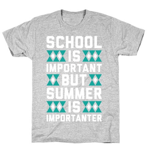 Summer Is Importanter Mens T-Shirt