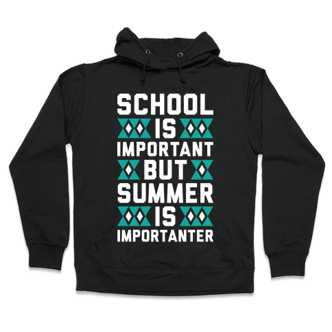 Summer Is Importanter Hooded Sweatshirt