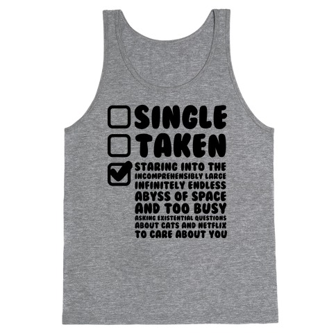 Single Taken Staring into Space Tank Top
