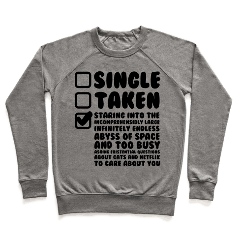 Single Taken Staring into Space Pullover