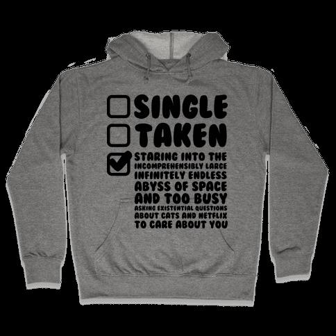 Single Taken Staring into Space Hooded Sweatshirt