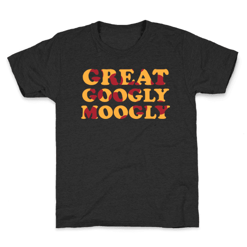 Great Googly Moogly Kids T-Shirt