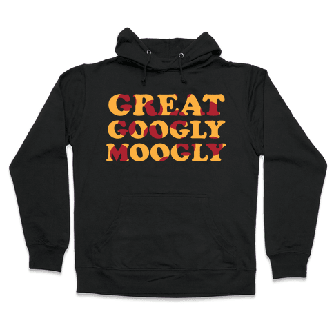 Great Googly Moogly Hooded Sweatshirt