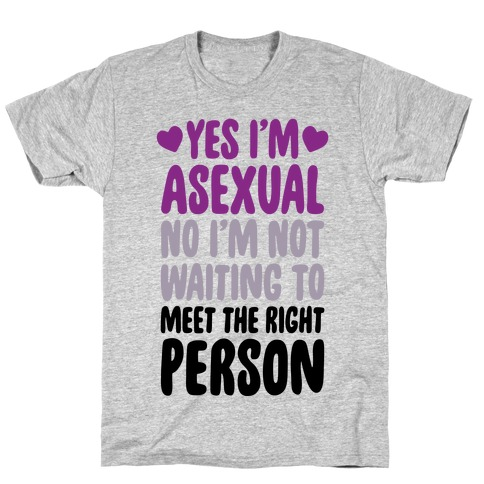 Yes I'm Asexual T-Shirt