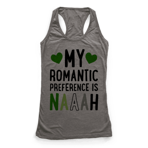 My Romantic Preference Is Naaah Racerback Tank Top