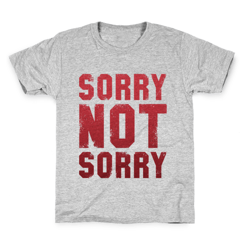 Sorry Not Sorry (Vintage) Kids T-Shirt