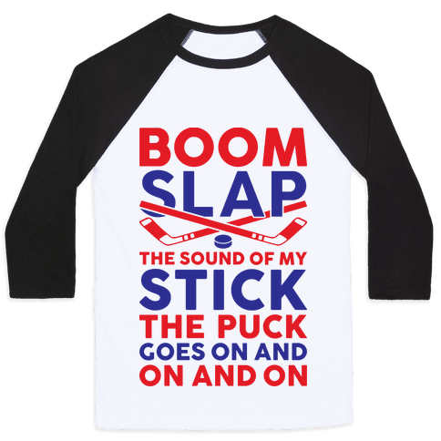 Boom Slap The Sound Of My Stick Baseball Tee