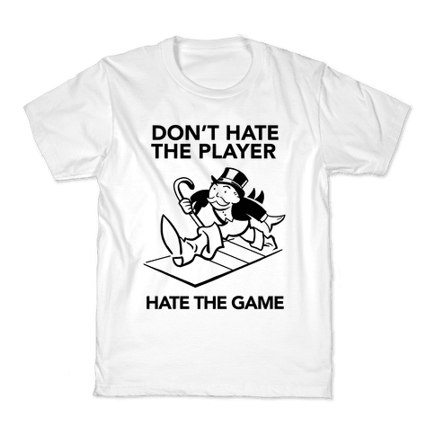Don't Hate the Player, Hate the Game Kids T-Shirt