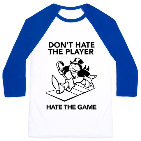 Don't Hate the Player, Hate the Game Baseball Tee