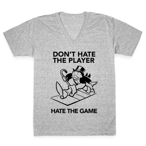 Don't Hate the Player, Hate the Game V-Neck Tee Shirt
