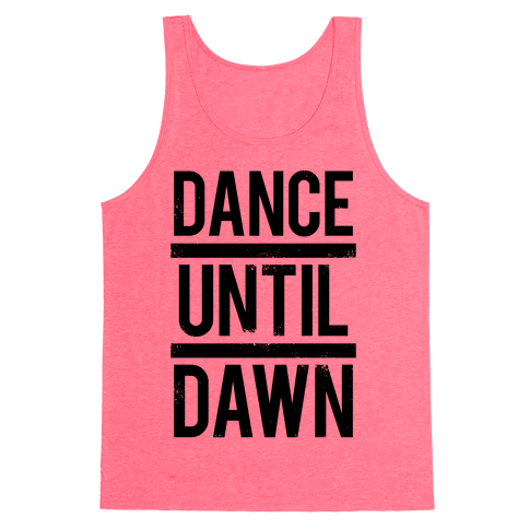 Dance Until Dawn Tank Top