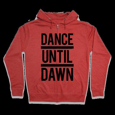 Dance Until Dawn Zip Hoodie
